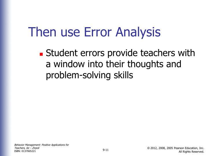 Then use Error Analysis