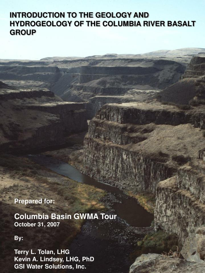 INTRODUCTION TO THE GEOLOGY AND HYDROGEOLOGY OF THE COLUMBIA RIVER BASALT GROUP