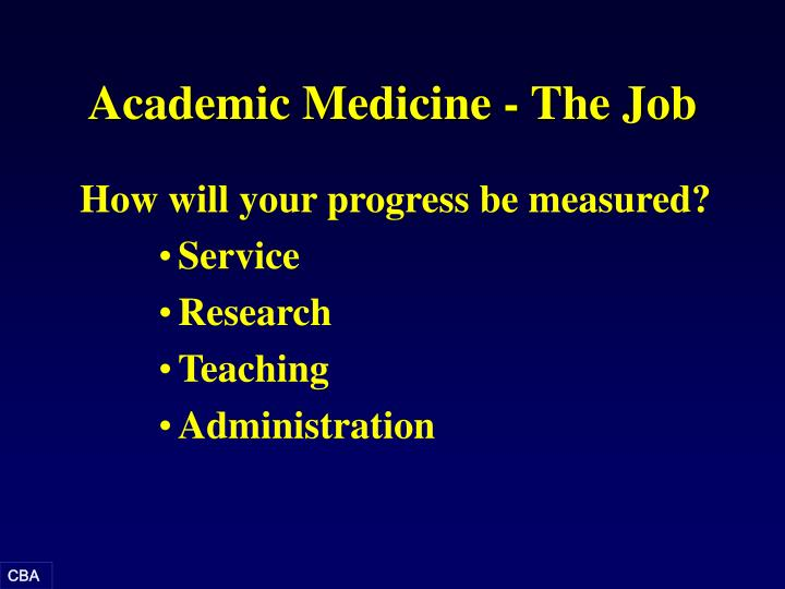 Academic Medicine - The Job