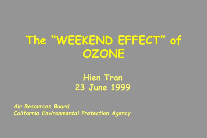 "The ""WEEKEND EFFECT"" of OZONE"