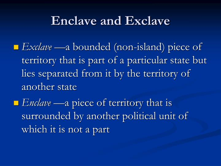 Enclave and Exclave