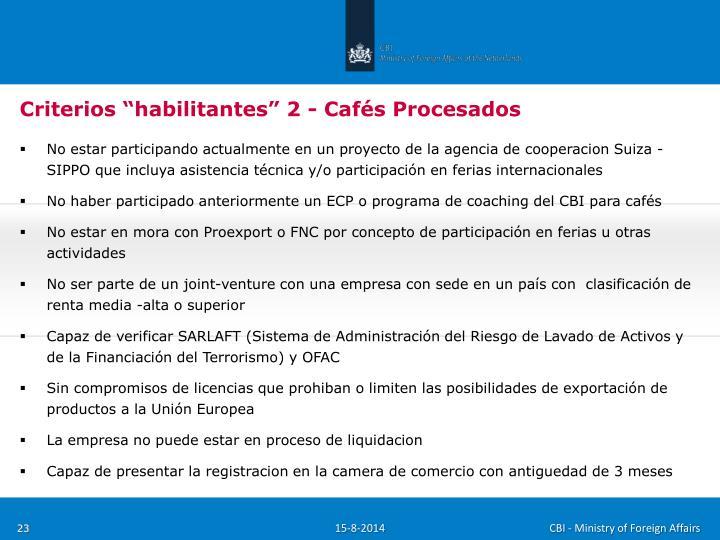 """Criterios """"habilitantes"""" 2 - Cafés Procesados"""