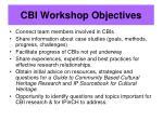 cbi workshop objectives