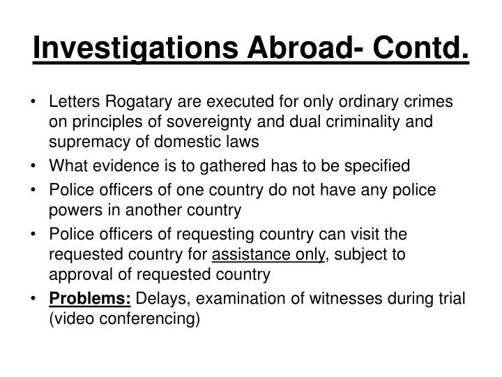 Investigations Abroad- Contd.