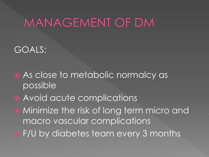 MANAGEMENT OF DM