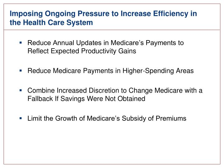 Imposing Ongoing Pressure to Increase Efficiency in the Health Care System