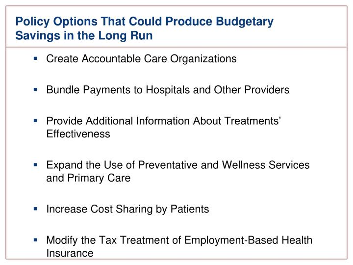 Policy Options That Could Produce Budgetary Savings in the Long Run