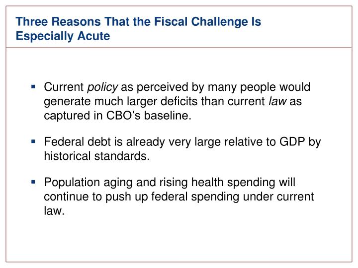 Three Reasons That the Fiscal Challenge Is Especially Acute