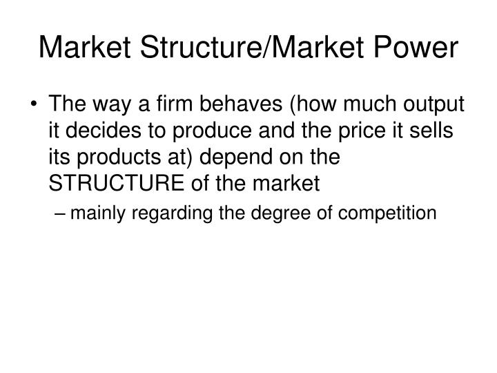 Market Structure/Market Power