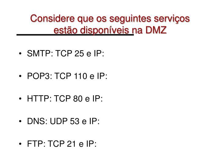Considere que os seguintes serviços estão disponíveis na DMZ