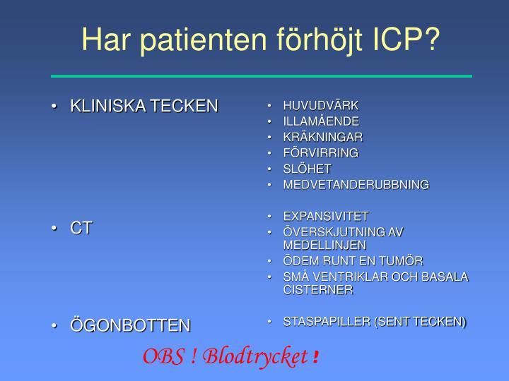 Har patienten förhöjt ICP?