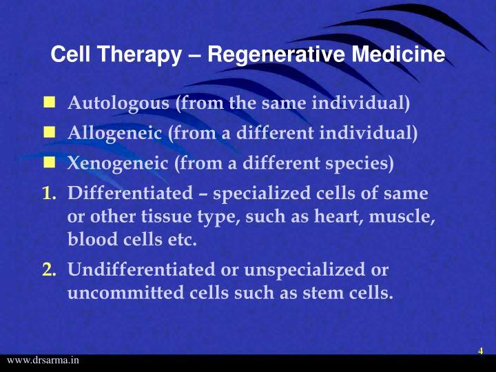 Cell Therapy – Regenerative Medicine