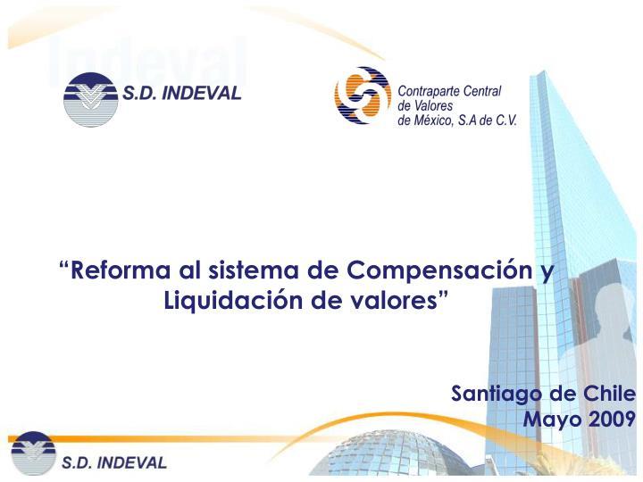 """""""Reforma al sistema de Compensación y Liquidación de valores"""""""