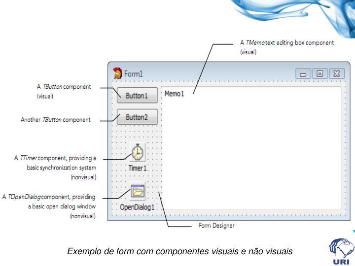 Exemplo de form com componentes visuais e não visuais