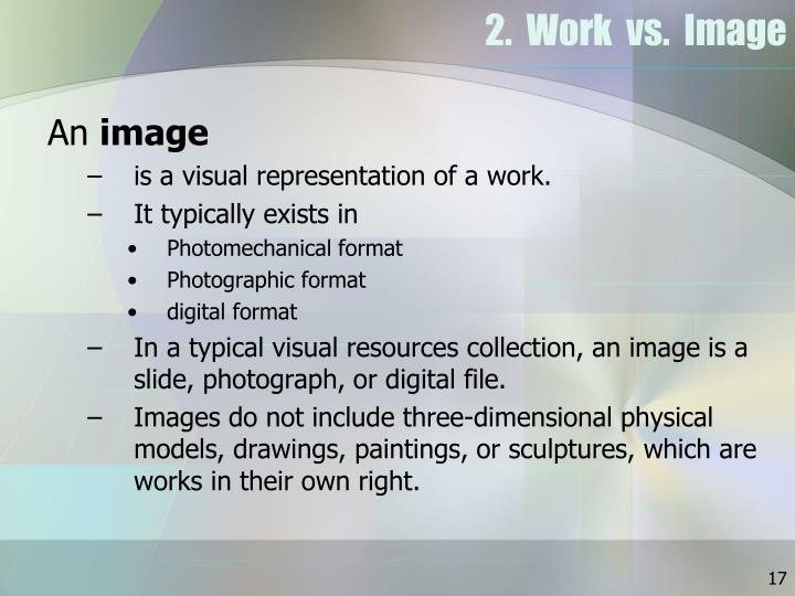 2.  Work  vs.  Image