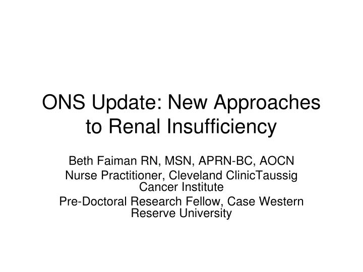 Ons update new approaches to renal insufficiency