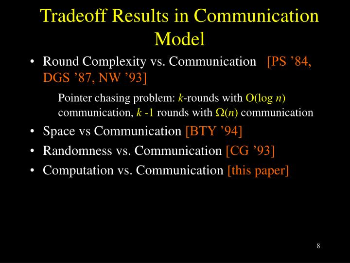 Tradeoff Results in Communication Model