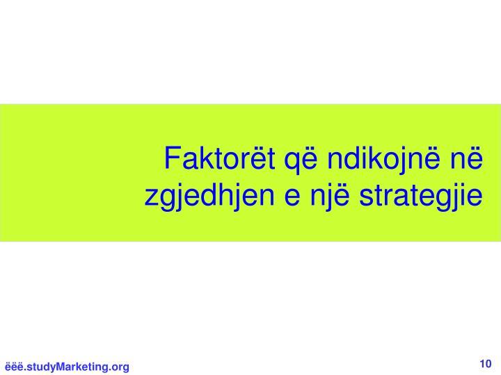 Faktorët që ndikojnë në zgjedhjen e një strategjie