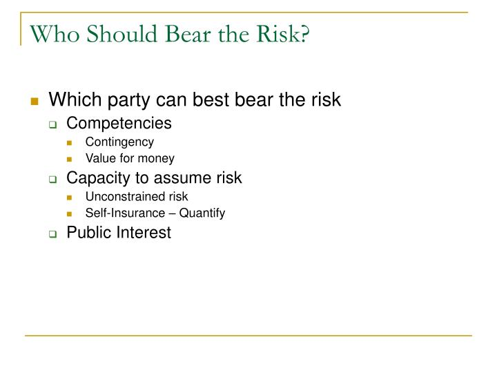 Who Should Bear the Risk?