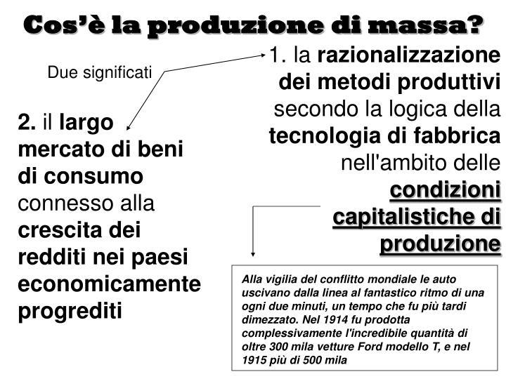 Cos'è la produzione di massa?