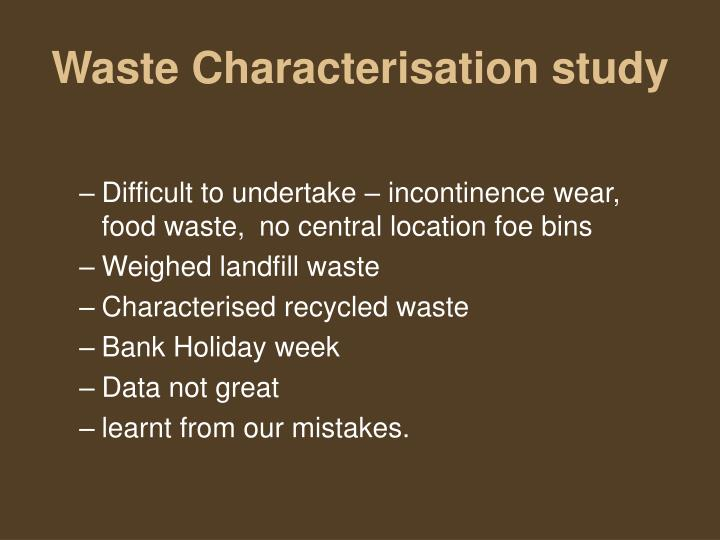 Waste Characterisation study