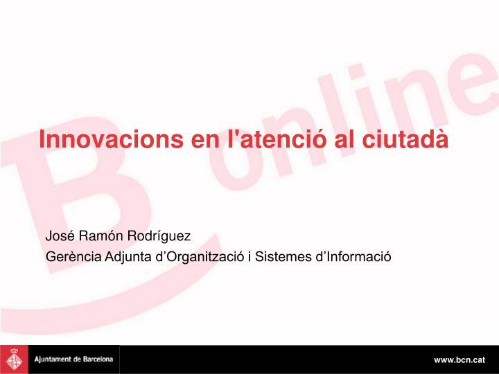 Innovacions en l'atenció al ciutadà