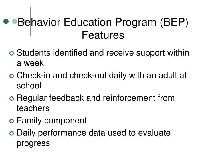 Behavior Education Program (BEP) Features