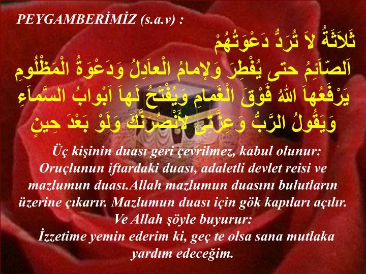PEYGAMBERİMİZ (s.a.v) :