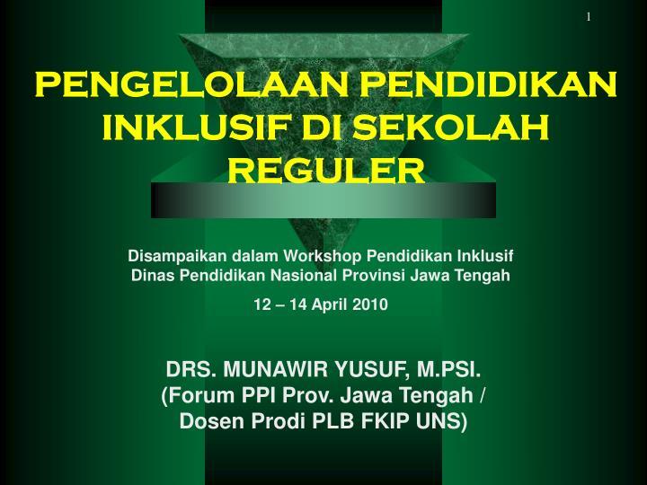 Disampaikan dalam Workshop Pendidikan Inklusif Dinas Pendidikan Nasional Provinsi Jawa Tengah