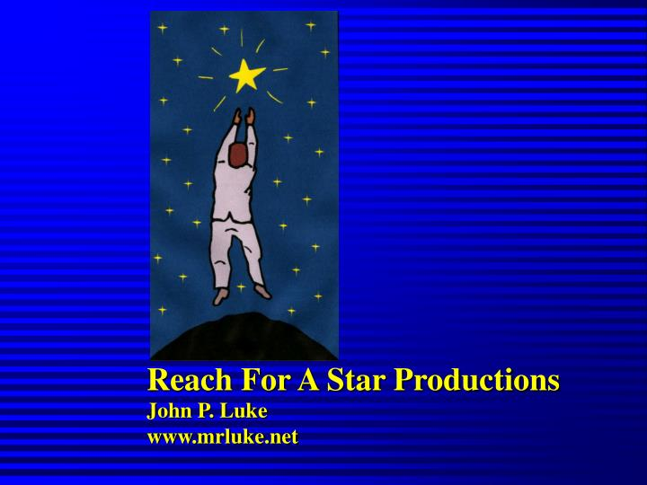 Reach For A Star Productions