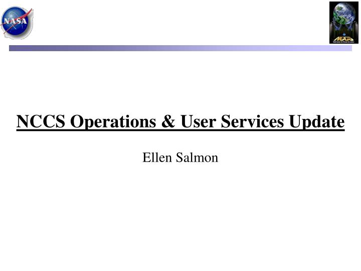 NCCS Operations & User Services Update