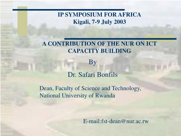 Ip symposium for africa kigali 7 9 july 2003 a contribution of the nur on ict capacity building