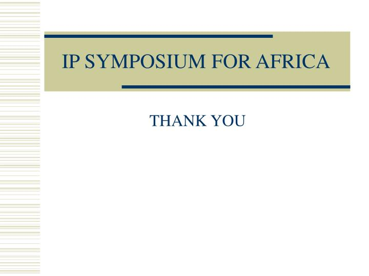 IP SYMPOSIUM FOR AFRICA