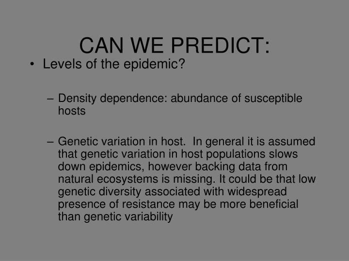 CAN WE PREDICT:
