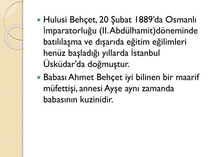 Hulusi Behçet, 20 Şubat 1889'da