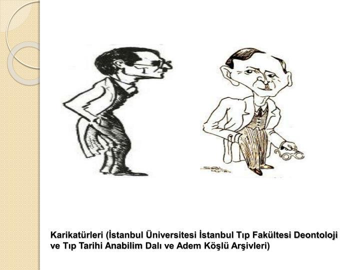 Karikatürleri (İstanbul Üniversitesi İstanbul Tıp Fakültesi Deontoloji ve Tıp