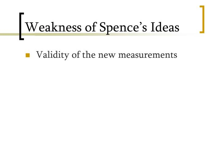 Weakness of Spence's Ideas