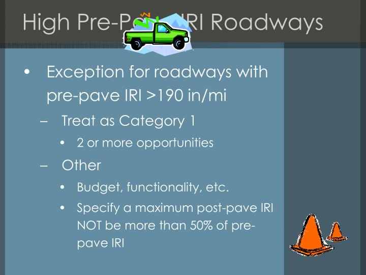 High Pre-Pave IRI Roadways