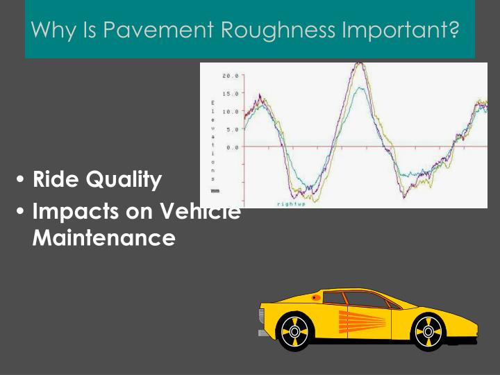 Why Is Pavement Roughness Important?