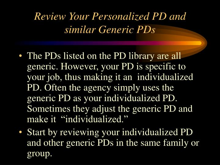 Review your personalized pd and similar generic pds