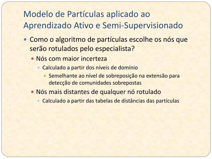 Modelo de Partículas aplicado ao Aprendizado Ativo e