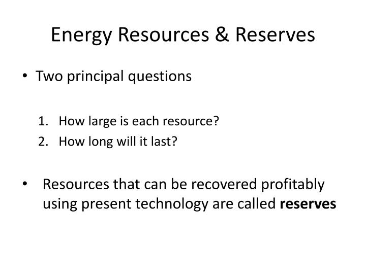 Energy resources reserves