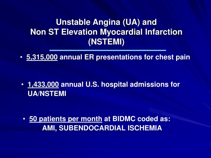 Unstable Angina (UA) and