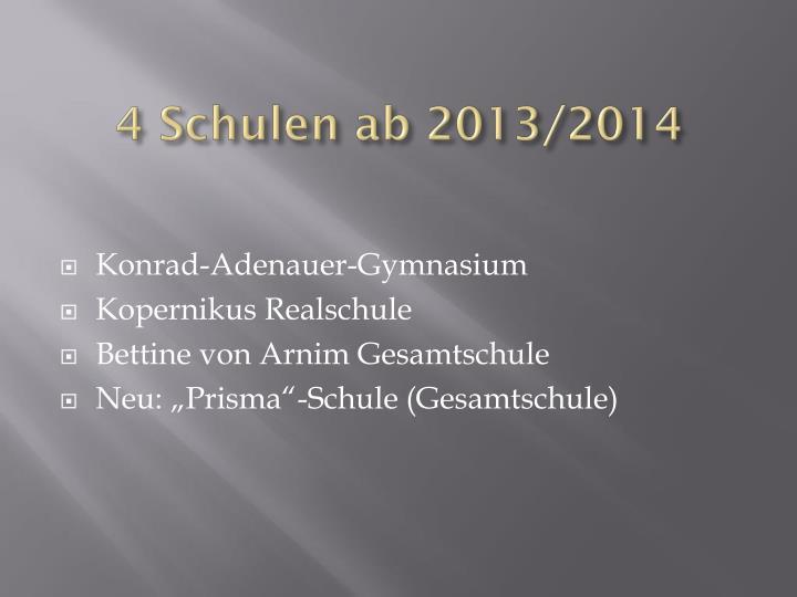4 Schulen ab 2013/2014