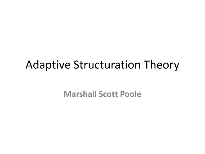 Adaptive structuration theory
