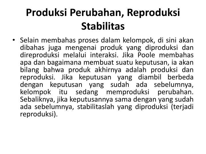 Produksi Perubahan, Reproduksi Stabilitas