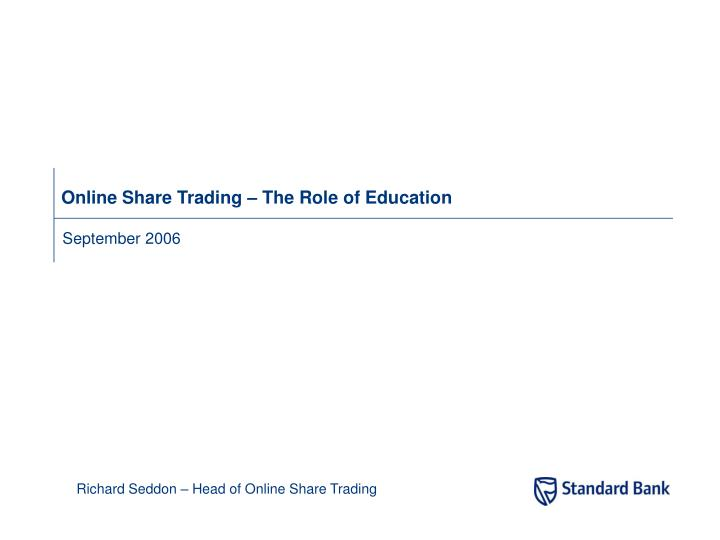 Online share trading the role of education