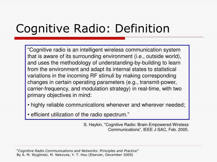Cognitive Radio: Definition
