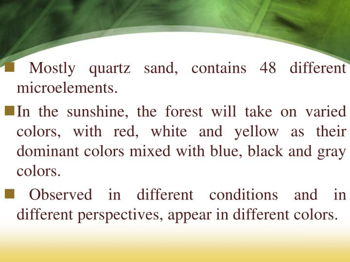 Mostly quartz sand, contains 48 different microelements.