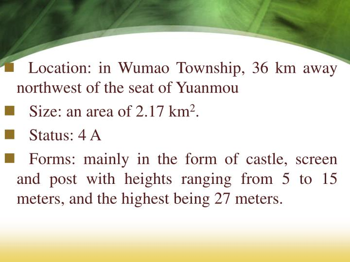 Location: in Wumao Township, 36 km away northwest of the seat of Yuanmou